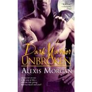 Dark Warrior Unbroken by Alexis Morgan, 9781416563440