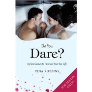 Do You Dare? by Robbins, Tina; McGinnis, Don, 9781634503440