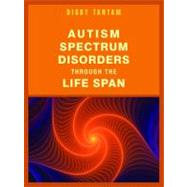 Autism Spectrum Disorders Through the Life Span by Tantam, Digby, 9781849053440