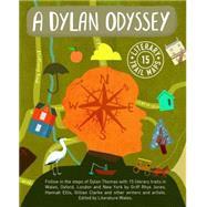 A Dylan Odyssey by Jones, Griff Rhys; Ellis, Hannah; Clarke, Gillian; Literature Wales, 9781909823440