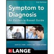 Symptom to Diagnosis An Evidence Based Guide, Third Edition by Stern, Scott; Cifu, Adam; Altkorn, Diane, 9780071803441