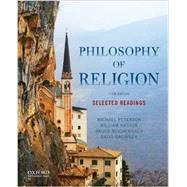 Philosophy of Religion Selected Readings by Peterson, Michael; Hasker, William; Reichenbach, Bruce; Basinger, David, 9780199303441