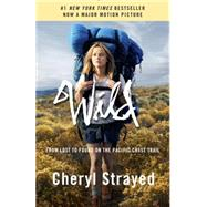 Wild (Movie Tie-in Edition) by Strayed, Cheryl, 9781101873441