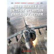 Av-8b Harrier II Units of Operation Enduring Freedom by Nordeen, Lon; Laurier, Jim, 9781782003441