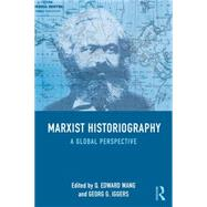 Marxist Historiographies: A Global Perspective by Wang; Q. Edward, 9780415723442