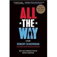 All the Way A Play by Schenkkan, Robert; Cranston, Bryan, 9780802123442