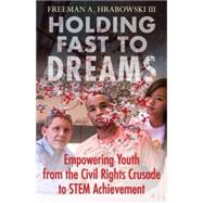 Holding Fast to Dreams by HRABOWSKI III, FREEMAN A, 9780807003442