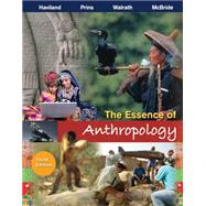 The Essence of Anthropology by Haviland, William A.; Prins, Harald E. L.; Walrath, Dana; McBride, Bunny, 9781111833442