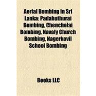 Aerial Bombing in Sri Lanka by , 9781158603442