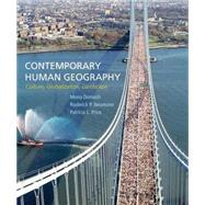 Contemporary Human Geography Culture, Globalization, Landscape by Domosh, Mona; Neumann, Roderick P.; Price, Patricia L., 9781464133442