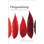 Onigamiising by Grover, Linda Legarde, 9781517903442