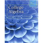 College Algebra, Books a la Carte Edition plus MyMathLab with Pearson etext, Access Card Package by Beecher, Judith A.; Penna, Judith A.; Bittinger, Marvin L., 9780321973443