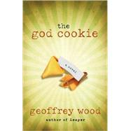 the god cookie by WOOD, GEOFFREY, 9781400073443