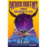 Patrick Griffin's First Birthday on Ith by Rust, Ned, 9781626723443