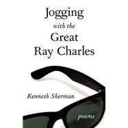 Jogging with the Great Ray Charles by Sherman, Kenneth, 9781770413443