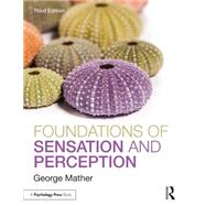 Foundations of Sensation and Perception by Mather; George, 9781848723443