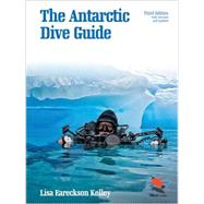 The Antarctic Dive Guide by Kelley, Lisa Eareckson, 9780691163444