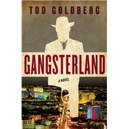 Gangsterland A Novel by Goldberg, Tod, 9781619023444