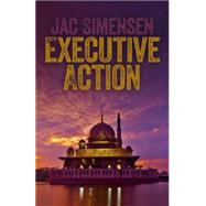 Executive Action by Simensen, Jac, 9781785353444