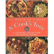 The World on a Plate a Cook's Tour: A Culinary Collection of Classic Dishes by Gates, Sarah, 9781842153444