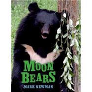 Moon Bears by Newman, Mark, 9780805093445