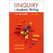 From Inquiry to Academic Writing: A Text and Reader by Greene, Stuart; Lidinsky, April, 9781457653445