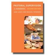 Pastoral Supervision by Leach, Jane; Paterson, Michael, 9780334053446