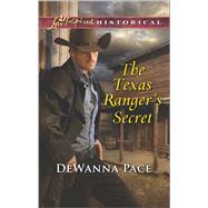 The Texas Ranger's Secret by Pace, DeWanna, 9780373283446