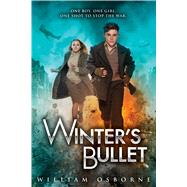 Winter's Bullet by Osborne, William, 9780545853446