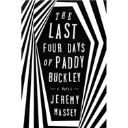 The Last Four Days of Paddy Buckley by Massey, Jeremy, 9781594633447