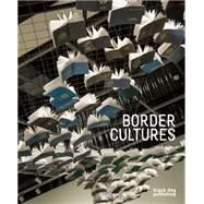 Border Cultures by Mitra, Srimoyee (CON); Rodney, Lee (CON); Devine, Bonnie (CON), 9781910433447