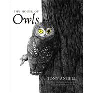 The House of Owls by Angell, Tony; Pyle, Robert Michael, 9780300203448