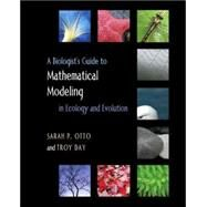 A Biologist's Guide to Mathematical Modeling in Ecology and Evolution by Otto, Sarah P., 9780691123448