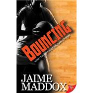 Bouncing by Maddox, Jaime, 9781626393448