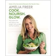 Cook, Nourish, Glow by Freer, Amelia; Bell, Susan, 9780062463449