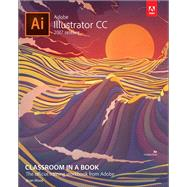 Adobe Illustrator CC Classroom in a Book (2017 release) by Wood, Brian, 9780134663449