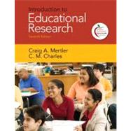 Introduction to Educational Research by Mertler, Craig A.; Charles, C. M., 9780137013449