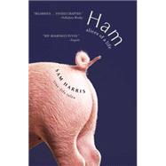 Ham: Slices of a Life True Life Tales by Harris, Sam, 9781476733449