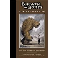 Breath of Bones: A Tale of the Golem by Niles, Steve; Santoro, Matt; Wachter, Dave; Piekos, Nate, 9781616553449