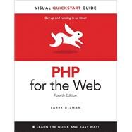 PHP for the Web Visual QuickStart Guide by Ullman, Larry, 9780321733450