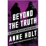 Beyond the Truth by Holt, Anne, 9781501123450
