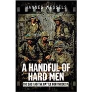A Handful of Hard Men by Wessels, Hannes, 9781612003450
