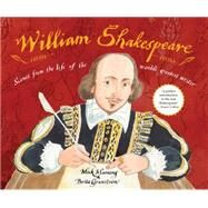 William Shakespeare: Scenes from the Life of the World's Greatest Writer by Manning, Mick; Granstrom, Brita, 9781847803450