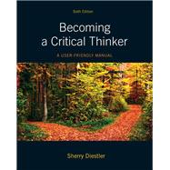 Becoming a Critical Thinker A User Friendly Manual by Diestler, Sherry, 9780205063451