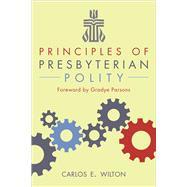 Principles of Presbyterian Polity by Wilton, Carlos E., 9780664503451