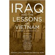 Iraq and the Lessons of Vietnam by Gardner, Lloyd C., 9781595583451