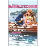 The Millionaire's True Worth by Winters, Rebecca, 9780373743452