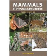 Mammals of the Great Lakes Region by Kurta, Allen; Schwemmin, Scott A.; Wilson, Ashley K.; Myers, Philip, 9780472053452
