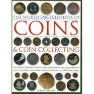 The World Encyclopedia of Coins & Coin Collecting by MacKay, James, 9780754823452
