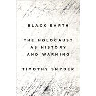 Black Earth by SNYDER, TIMOTHY, 9781101903452